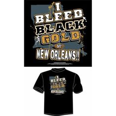 New Orleans Football I Bleed Black and Gold, Go New Orleans T-Shirt, Black, Size: XL