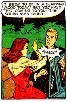 "Comic Girls Say.. "" I seem to be in a slapping mood today ! but you have this coming to you ..The other man didn't ""    #comic #popart #vintage"
