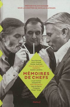 Mémoires de chefs : l'âge d'or de la cuisine française -  Chatenier  Nicolas - Librairie Mollat Bordeaux #book #cuisine #cook #mollat #textuel