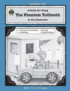A Guide for Using The Phantom Tollbooth in the Classroom (Literature Units), a book by Kathleen L. Teaching Reading, Guided Reading, Teaching Tools, The Phantom Tollbooth, 5th Grade Classroom, Classroom Ideas, Teacher Created Resources, Curriculum Mapping, Kindergarten Prep