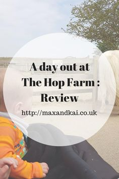 A day out at Hop Farm.... A Review. A great day out at a local farm. Perfect for families of all ages  and good value of money.