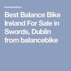 Best Balance Bike Ireland For Sale in Swords, Dublin from balancebike Balance Bike, Swords, Dublin, Ireland, Youtube, Irish, Sword, Youtubers, Youtube Movies