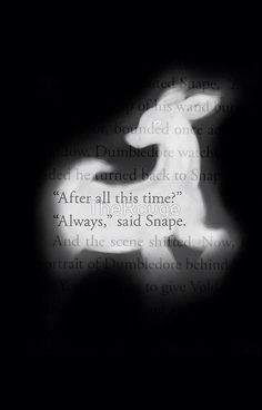 (HP) + (Severus Snape quotes) + (the feels) Arte Do Harry Potter, Yer A Wizard Harry, Harry Potter Quotes, Harry Potter Love, Harry Potter Universal, Harry Potter Fandom, Harry Potter World, Movies Quotes, Quotes Quotes