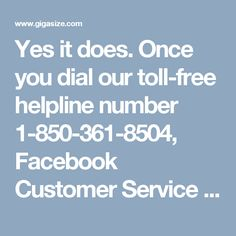 Yes it does. Once you dial our toll-free helpline number 1-850-361-8504, Facebook Customer Service you will be given the best solution to any kind of problems you are facing with your Facebook account. The required troubleshooting remedy to heal your problematic Facebook will be delivered to you. For more visit us our site. http://www.monktech.net/facebook-customer-care-service-hacked-account.html