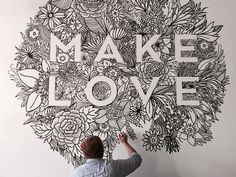 MAKE LOVE Mural by Jesse Hora (Chicago) - so doing this one day soon.