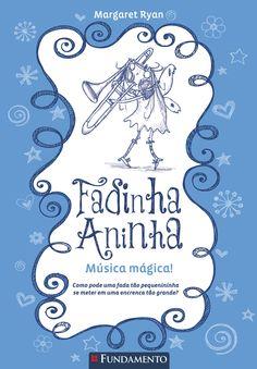Música Mágica. Livro 06 - Fadinha Aninha - 2ª edição. http://editorafundamento.com.br/index.php/fadinha-aninha-06-musica-magica-2-edicao.html