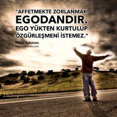 """""""Affetmekte zorlanmak egodandır. Ego yükten kurtulup özgürleşmeni istemez."""" Kurtul tüm yüklerinden… Kendin için affet, hafifle, rahatça uyu… İyi geceler :) http://www.isikoren.com/yuktenkurtulmak/ #ego #özgürlük #affetmek #başarı #motivasyon #10numaramotivasyon #sevgi #mutluluk #yaşam #hayat"""