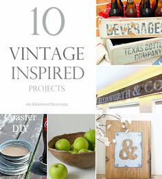 10 Vintage Inspired Projects - Vintage farm house decor is incredibly popular right now. Here are 10 Vintage Inspired Projects you can do to get that look for little to no money right now. on kleinworthco.com