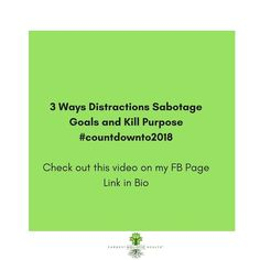 The time to plan for 2018 is now in December.  What distractions kept you from reaching your goals in 2018?  Check out my FB Live on 3 Ways Distractions Sabotage Goals and Kill Purpose.