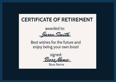 Edit this really cool template for a retirement party. This can be easily edited in Design Wizard. A dark framed background with a certificate of retirement. Retirement Party Invitations, Retirement Parties, Be Your Own Boss, Invitation Templates, Certificate, Wish, Cards Against Humanity, Names, Dark