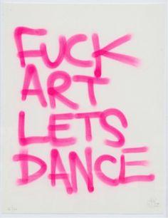 F✭CK ART, LET'S DANCE