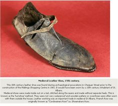 Medieval leather shoe - 15th century. This leather shoe was found during archaeological excavations in Chequer Street prior to the construction of the Maltings Shopping Centre en 1981.
