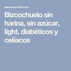 Bizcochuelo sin harina, sin azúcar, light, diabéticos y celíacos