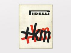 """One of the most influential figures in post-war British graphic design, Alan Fletcher had a brief stint in Milan where he worked for Pirelli and created this witty, playful ad titled: """"piu chilometri"""" or """"more kilometers"""" - one of the many benefits of owning Pirelli tires."""
