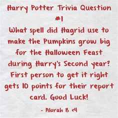 Harry Potter Trivia Question #1 What spell did Hagrid use to...