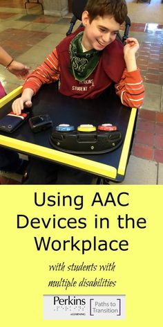Tips for using AAC devices in the workplace with students who are deafblind or who have multiple disabilities