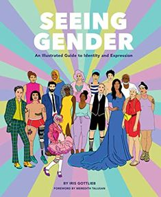 Seeing Gender: An Illustrated Guide to Identity and Expression by Iris Gottlieb Free Pdf Books, Free Ebooks, Books To Read, My Books, Durham, Free Reading, Ebook Pdf, Reading Online, Books Online