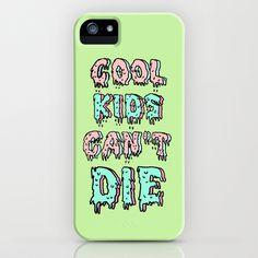 cool kids cant die iPhone Case by Sara Eshak - $35.00