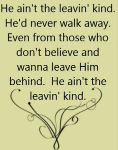 God never leaves you <3