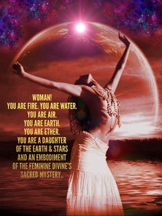 You are fire. You are Water. You are air. You are Earth. You are Ether. You are a daughter of the Earth & stars and an embodiment of the feminine divine's sacred mystery. Devine Feminine, Sacred Feminine, Feminine Energy, Divine Goddess, Spiritual Awakening, Spiritual Symbols, Spiritual Enlightenment, Mother Earth, Healing