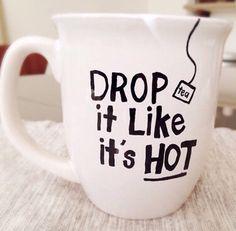 Drop it like it's hot coffee / tea mug on We Heart It Cute Coffee Mugs, Cute Mugs, Coffee Love, Funny Mugs, Hot Coffee, Coffee Shop, Coffee Cups, Coffee Mug Sayings, Coffee Lyrics