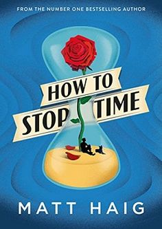 How to Stop Time by Matt Haig - Book Reviewed by Stacey