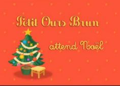 petit ours brun attend Noel - YouTube video