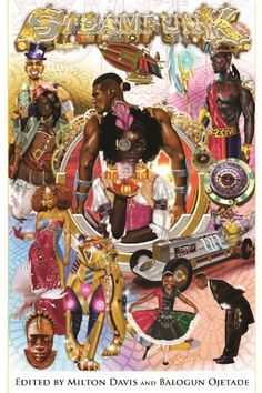 Steamfunk! by Balogun Ojetade A witch, more machine than human, judges the character of the wicked and hands out justice in a ravaged Chicago.