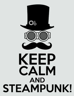 Keep calm and Steampunk Art Print