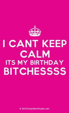 [Crown] I Cant Keep Calm Its My Birthday Bitchessss in a month June 22 Birthday Quotes For Me, Happy Birthday Wishes, Birthday Images, Birthday Greetings, Its My Birthday Month, Its My Bday, 30th Birthday, Birthday Stuff, Birthday Board