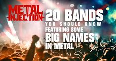 20 Bands You Should Know Featuring Some Big Names In Metal