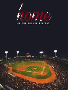 Fenway Park→Home of the Boston Red Sox
