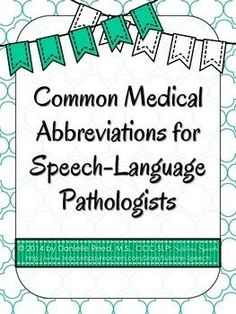 Common Medical Abbreviations for Speech-Language Pathologists. Free PDF.