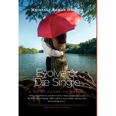 Evolve or Die Single A No BS Guide to Dating - Great book for those dating.