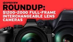 When you're ready to step-up from an entry-level or midrange camera, the choices can be overwhelming. Find out which full-frame models came out on top in the second part of our $1200-2000 enthusiast ILC roundup. Read more