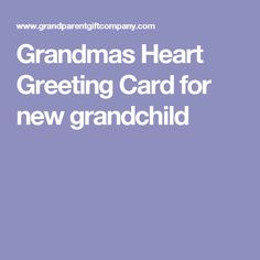 Grandmas Heart Greeting Card for new grandchild