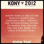 We need to stop Joseph Kony right now. We cannot let his atrocities continue. Joseph Kony abducts children in Uganda, forcing them to mutilate others, and kill their parents, and turn them into sex slaves. Please I beg all of you to repin this for the cause to let the world know his horrible deeds, and for us, the people, to stop him. www.kony2012.com help make Joseph Kony known so he can be stopped