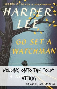 Thoughts on Atticus and Go Set a Watchman