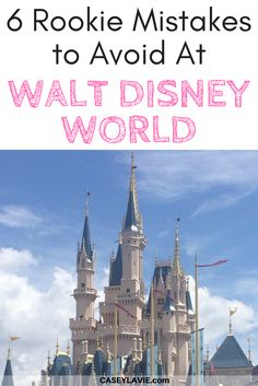 Avoid these 6 common rookie mistakes during your Walt Disney World trip. Follow my tips so you have an even better vacation.