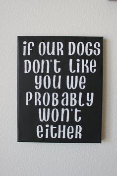 Hand painted canvas If our dogs don't like by SerendipitysSigns, $20.00