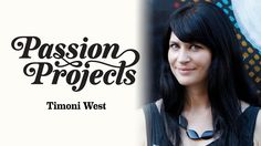 Passion Projects (Live) 3: Timoni West (UX and User Data) • Presented by...