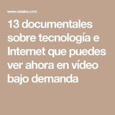 13 documentales sobre tecnología e Internet que puedes ver ahora en vídeo bajo demanda