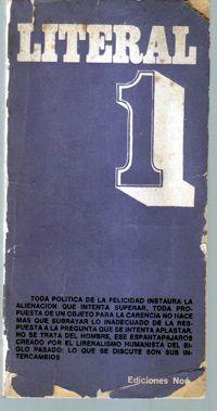 Revista Literal fue una revista de literatura, crítica literaria, psicoanálisis y crítica de la cultura fundada por Germán García y editada en Buenos Aires entre 1973 y 1977. Se definía como una revista de vanguardia, y Germán García, Osvaldo Lamborghini y Luis Gusmán figuran entre sus principales integrantes. Literal/1 apareció en 1973, Literal 2/3 en 1975 y Literal 4/5 en 1977.