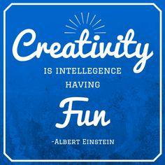 'La creatividad surge cuando la inteligencia se divierte' -Albert Einstein