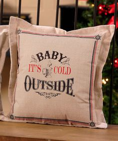 Look what I found on #zulily! 'Baby It's Cold Outside' Throw Pillow #zulilyfinds