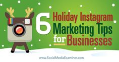 Is your business on #Instagram? This article shows six tips to boost your Instagram marketing for the holidays.