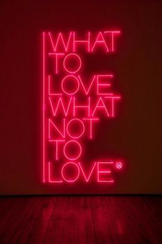 Available for sale from Galleria Fumagalli, Maurizio Nannucci, What to love what not to love Red neon, 310 × 170 × 5 cm Whats Wallpaper, Neon Wallpaper, Trendy Wallpaper, Cute Wallpapers, Neon Rosa, Iphone Light, Neon Quotes, Neon Words, Light Quotes