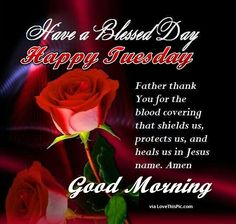 Have A Blessed Day Happy Tuesday