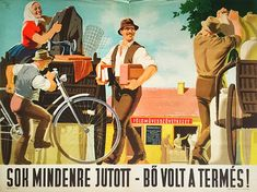 """Hungary (People's Republic), """"Sok mindenre jutott, bő volt a termés!"""" (We can afford many things - The harvest was good), ca. Communist Propaganda, Socialist Realism, Vintage Posters, Retro Posters, Art Posters, Antique Photos, Illustrations And Posters, Photomontage, Eastern Europe"""