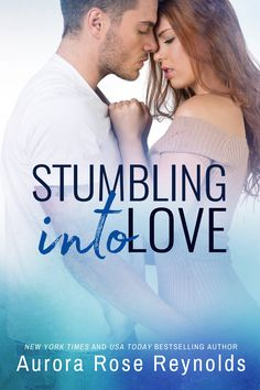 Stumbling Into Love (Fluke My Life #2) by Aurora Rose Reynolds – out Jan. 30, 2018 (click to purchase)